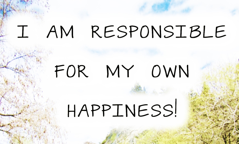 responsible for my own happiness